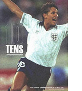 10 Tens: Ten of the Greatest World Cup No. 10's