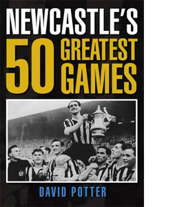 50 Greatest Games: Newcastle United (HB)