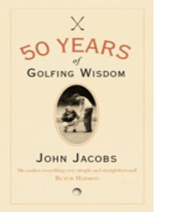 50 Years Of Golfing Wisdom John Jacobs  (HB)