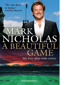 A Beautiful Game: My Love Affair with Cricket (HB)