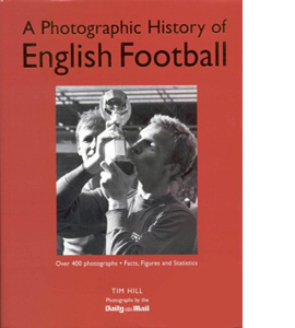 A Photographic History of English Football (HB)