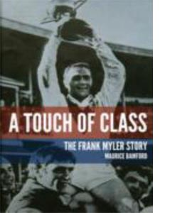 A Touch of Class : The Frank Myler Story (HB) (Signed)