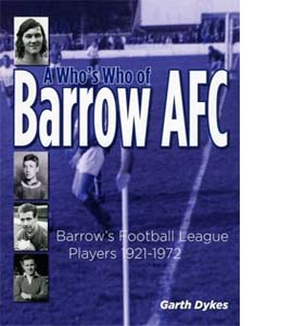 A Who's Who of Barrow AFC: Barrow's Football League Players 1921