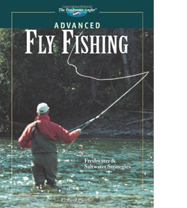 Advanced Fly Fishing: Freshwater and Saltwater Strategies (HB)