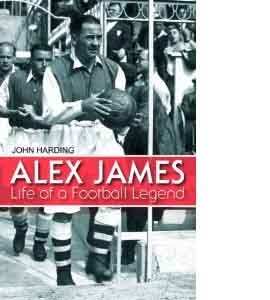 Alex James Life Of A Football Legend (HB)