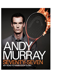 Andy Murray: Seventy-Seven: My Road to Wimbledon Glory (HB)