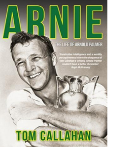 Arnie: The Life of Arnold Palmer (HB)