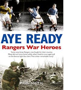 Aye Ready: Rangers War Heroes