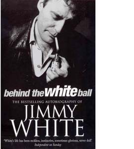 Behind The White Ball: My Autobiography