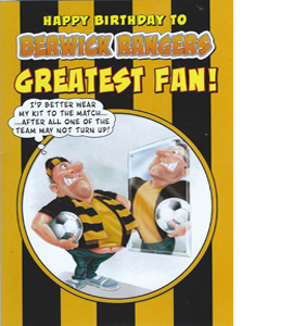 Berwick Rangers Greatest Fan 2 (Greeting Card)