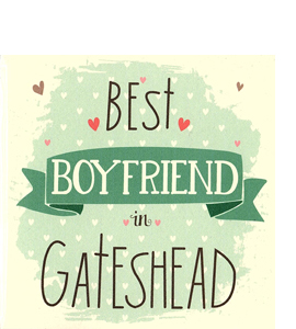 Best Boyfriend in Gateshead (Greetings Card)