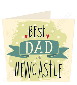 Best Dad in Newcastle (Geordie Card)