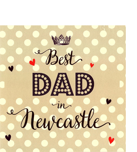 Best Dad in Newcastle (Greetings Card)