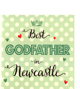 Best Godfather in Newcastle (Greetings Card)