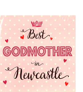 Best Godmother in Newcastle (Greeting Crad)