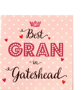 Best Gran in Gateshead (Greetings Card)