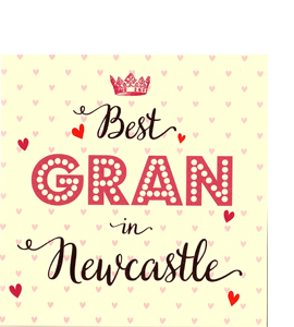 Best Gran in Newcastle (Greetings Card)