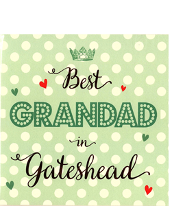 Best Grandad in Gateshead (Greetings Card)