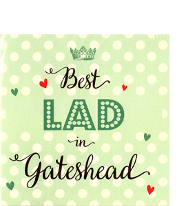 Best Lad in Gateshead (Greetings Card)