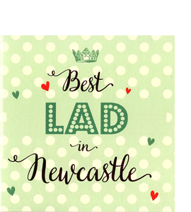Best Lad in Newcastle (Greetings Card)