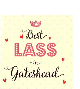 Best Lass in Gateshead (Greetings Card)
