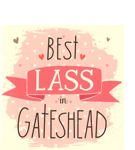 Best Lass in Gateshead (Greetings Card)