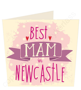 Best Mam in Newcastle Geordie Mothers Day Card