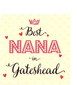 Best Nana in Gateshead (Greetings Card)