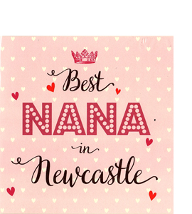 Best Nana in Newcastle (Greetings Card)