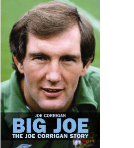 Big Joe : The Joe Corrigan Story (HB)