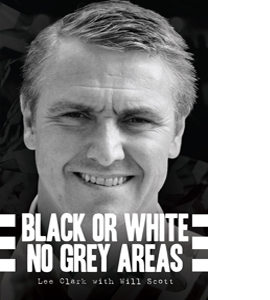 Black or White No Grey Areas Lee Clark's Autobiograhy