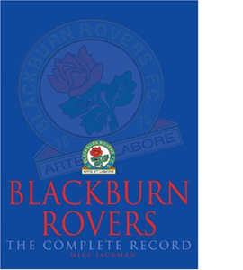 Blackburn Rovers : The Complete Record (HB)