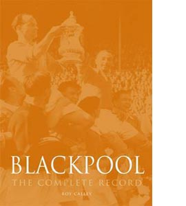 Blackpool : The Complete Record (HB)