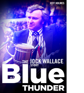 Blue Thunder: The Jock Wallace Story