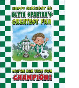 Blyth Spartan's Greatest Fan 2 (Greeting Card)