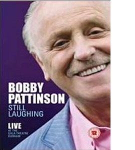 Bobby Pattinson - Still Laughing - Live At The Gala Theatre Durh