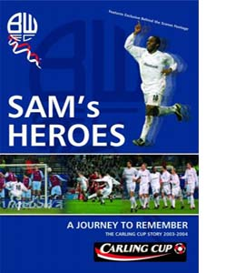Bolton Wanderers Fc: The Carling Cup Story - Sam's Heroes (DVD)