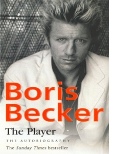 Boris Becker - The Player: The Autobiography (HB)