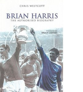 Brian Harris The Aurthorised Biography