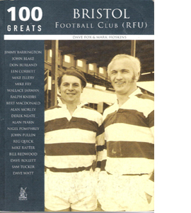Bristol Football Club (RFU): 100 Greats