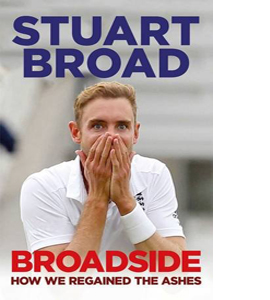 Broadside: How We Regained the Ashes (HB)