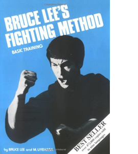 Bruce Lee's Fighting Method: Basic Training: Basic Training v. 2