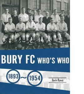 Bury FC Who's Who 1893-1954