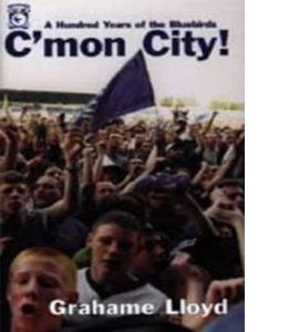 C'mon City! : A Hundred Years of the Bluebirds