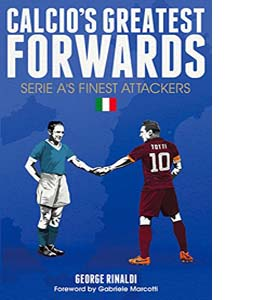 Calcio's Greatest Forwards: Serie A's Finest Attackers