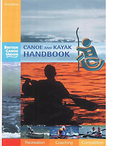 Canoe and Kayak Handbook: Handbook of the British Canoe Union