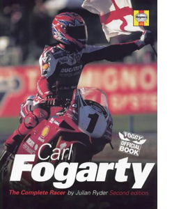 Carl Fogarty: The Complete Racer (HB)