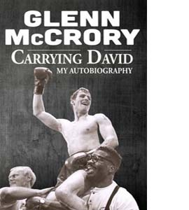 Carrying David: My Autobiography (HB) (Signed Copy)