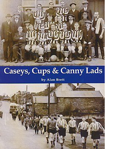 Caseys, Cups & Canny Lads