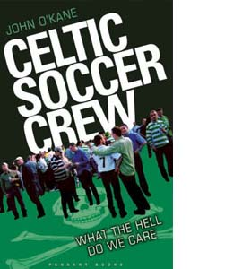 Celtic Soccer Crew: What the Hell do we Care